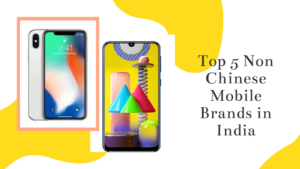 Top 5 Non Chinese Mobile Brands in India